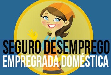 Seguro Desemprego para Empregada Doméstica